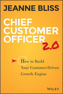 Bliss, Jeanne - Chief Customer Officer 2.0: How to Build Your Customer-Driven Growth Engine, ebook