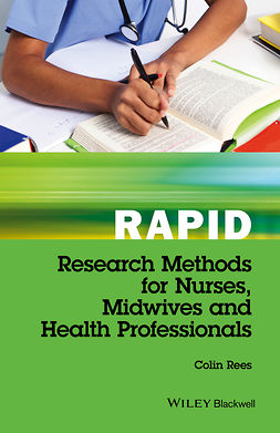 Rees, Colin - Rapid Research Methods for Nurses, Midwives and Health Professionals, ebook