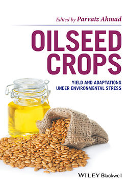 Ahmad, Parvaiz - Oilseed Crops: Yield and Adaptations under Environmental Stress, ebook