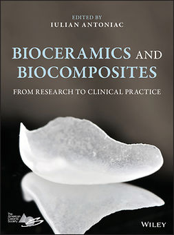 Antoniac, Iulian - Bioceramics and Biocomposites: From Research to Clinical Practice, ebook