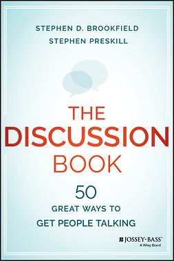 Brookfield, Stephen D. - The Discussion Book: 50 Great Ways to Get People Talking, e-kirja