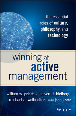 Bleiberg, Steven D. - Winning at Active Management: The Essential Roles of Culture, Philosophy, and Technology, e-bok