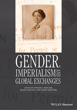 Miescher, Stephan F. - Gender, Imperialism and Global Exchanges, ebook