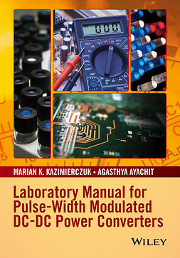 Ayachit, Agasthya - Laboratory Manual for Pulse-Width Modulated DC-DC Power Converters, ebook