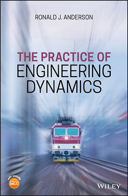 Anderson, Ronald J. - The Practice of Engineering Dynamics, ebook