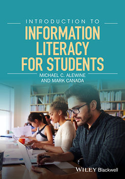 Alewine, Michael C. - Introduction to Information Literacy for Students, e-bok