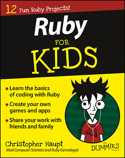 Haupt, Christopher - Ruby For Kids For Dummies, ebook