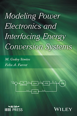Farret, Felix A. - Modeling Power Electronics and Interfacing Energy Conversion Systems, ebook