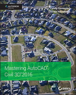 Davenport, Cyndy - Mastering AutoCAD Civil 3D 2016: Autodesk Official Press, e-bok