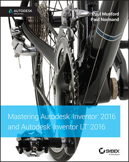Munford, Paul - Mastering Autodesk Inventor 2016 and Autodesk Inventor LT 2016: Autodesk Official Press, e-bok