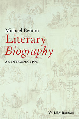 Benton, Michael - Literary Biography: An Introduction, ebook