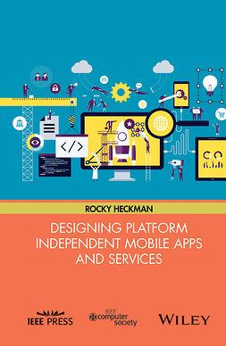Heckman, Rocky - Designing Platform Independent Mobile Apps and Services, ebook