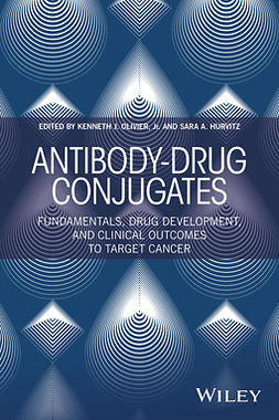 Hurvitz, Sara A. - Antibody-Drug Conjugates: Fundamentals, Drug Development, and Clinical Outcomes to Target Cancer, e-kirja