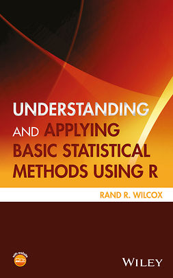 Wilcox, Rand R. - Understanding and Applying Basic Statistical Methods Using R, e-bok