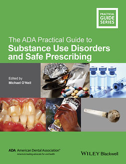 O'Neil, Michael - The ADA Practical Guide to Substance Use Disorders and Safe Prescribing, ebook