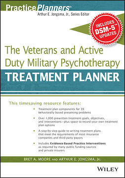 Jongsma, Arthur E. - The Veterans and Active Duty Military Psychotherapy Treatment Planner, with DSM-5 Updates, e-bok