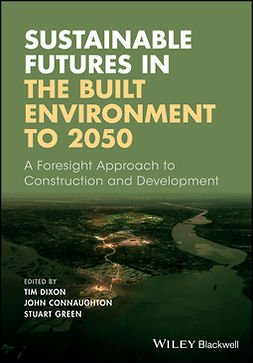 Connaughton, John - Sustainable Futures in the Built Environment to 2050: A Foresight Approach to Construction and Development, ebook