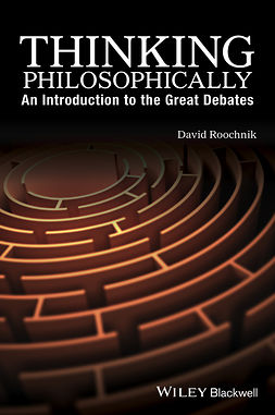 Roochnik, David - Thinking Philosophically: An Introduction to the Great Debates, ebook