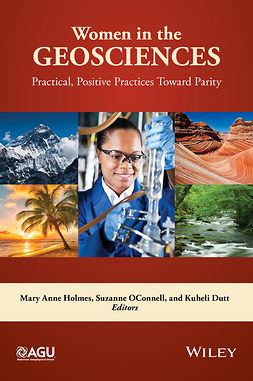 Dutt, Kuheli - Women in the Geosciences: Practical, Positive Practices Toward Parity, ebook