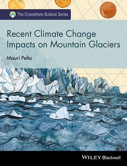 Pelto, Mauri - Recent Climate Change Impacts on Mountain Glaciers, ebook