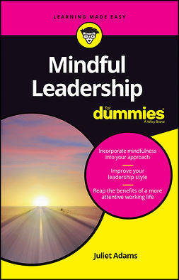 Adams, Juliet - Mindful Leadership For Dummies, e-bok
