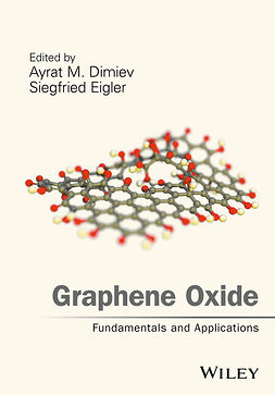 Dimiev, Ayrat M. - Graphene Oxide: Fundamentals and Applications, e-bok