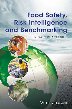 Charlebois, Sylvain - Food Safety, Risk Intelligence and Benchmarking, ebook