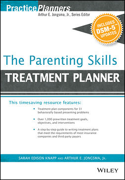 Jongsma, Arthur E. - The Parenting Skills Treatment Planner, with DSM-5 Updates, e-bok