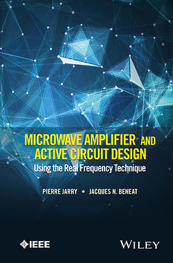 Beneat, Jacques N. - Microwave Amplifier and Active Circuit Design Using the Real Frequency Technique, ebook