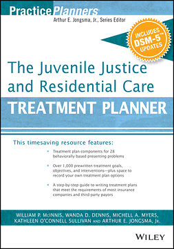 Dennis, Wanda D. - The Juvenile Justice and Residential Care Treatment Planner, with DSM 5 Updates, ebook