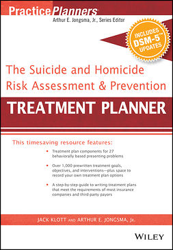 Jongsma, Arthur E. - The Suicide and Homicide Risk Assessment and Prevention Treatment Planner, with DSM-5 Updates, ebook