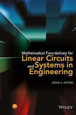 Shynk, John J. - Mathematical Foundations for Linear Circuits and Systems in Engineering, ebook