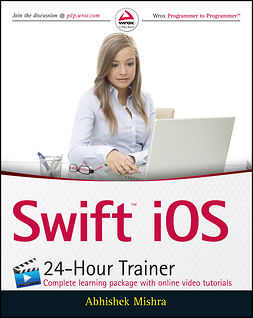 Mishra, Abhishek - Swift iOS 24-Hour Trainer, e-bok