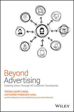 Hays, Catharine Findiesen - Beyond Advertising: Creating Value Through All Customer Touchpoints, ebook