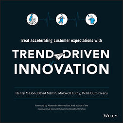 Dumitrescu, Delia - Trend-Driven Innovation: Beat Accelerating Customer Expectations, ebook