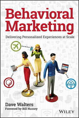 Nussey, Bill - Behavioral Marketing: Delivering Personalized Experiences At Scale, ebook