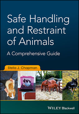 Chapman, Stella J. - Safe Handling and Restraint of Animals: A Comprehensive Guide, ebook