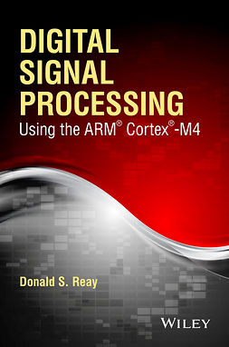 Reay, Donald S. - Digital Signal Processing Using the ARM Cortex M4, e-bok