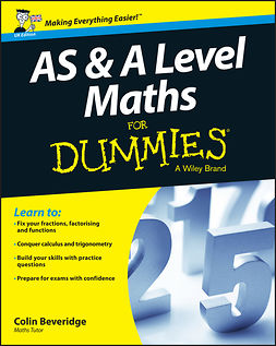 Beveridge, Colin - AS and A Level Maths For Dummies, ebook