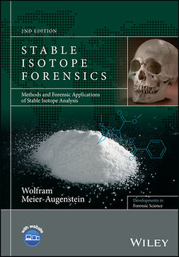 Meier-Augenstein, Wolfram - Stable Isotope Forensics: Methods and Forensic Applications of Stable Isotope Analysis, e-kirja
