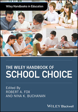 Buchanan, Nina K. - The Wiley Handbook of School Choice, ebook