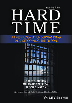 Cullen, Francis T. - Hard Time: A Fresh Look at Understanding and Reforming the Prison, ebook