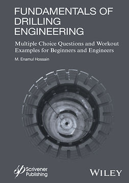 Hossain, M. E. - Fundamentals of Drilling Engineering: MCQs and Workout Examples for Beginners and Engineers, ebook