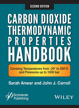 Anwar, Sara - Carbon Dioxide Thermodynamic Properties Handbook: Covering Temperatures from -20° to 250°C and Pressures up to 1000 Bar, e-bok