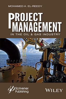 El-Reedy, Mohamed A. - Project Management in the Oil and Gas Industry, ebook