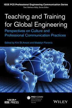 Amant, Kirk St. - Teaching and Training for Global Engineering: Perspectives on Culture and Professional Communication Practices, ebook