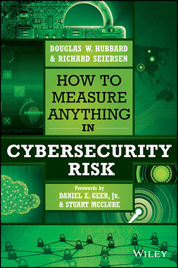 Geer, Daniel E. - How to Measure Anything in Cybersecurity Risk, e-kirja