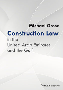 Grose, Michael - Construction Law in the United Arab Emirates and the Gulf, e-bok