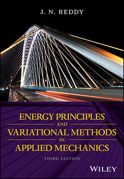 Reddy, J. N. - Energy Principles and Variational Methods in Applied Mechanics, e-kirja