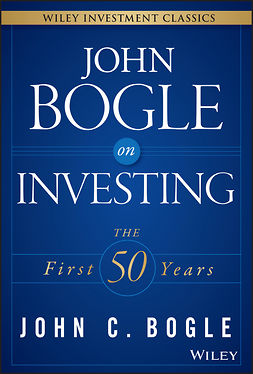 Bogle, John C. - John Bogle on Investing: The First 50 Years, e-kirja